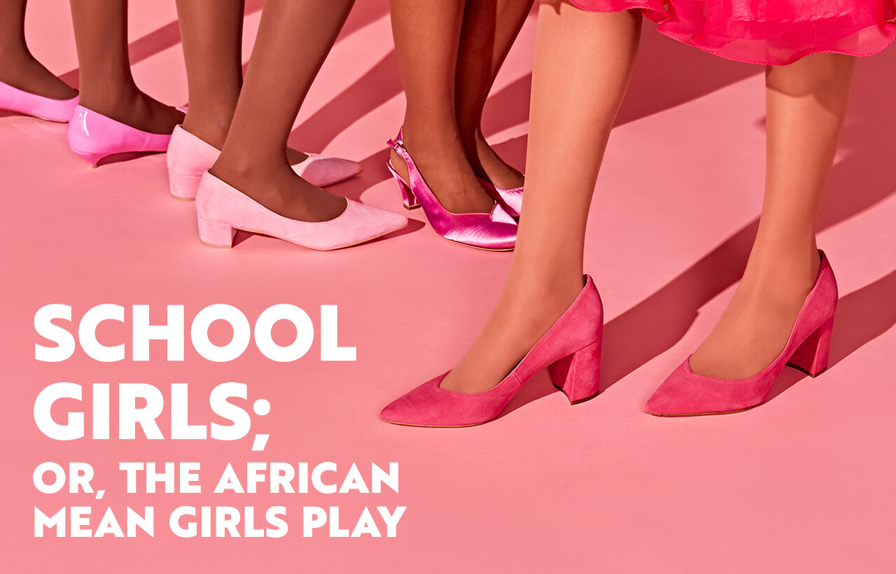 School Girls; Or, The African Mean Girls Play in Chicago