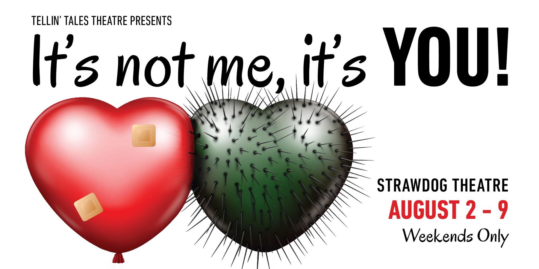 Tellin' Tales Theatre presents: It's Not Me, It's YOU!