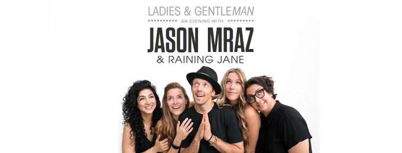 Ladies & Gentlemen, An Evening with Jason Mraz and Raining Jane