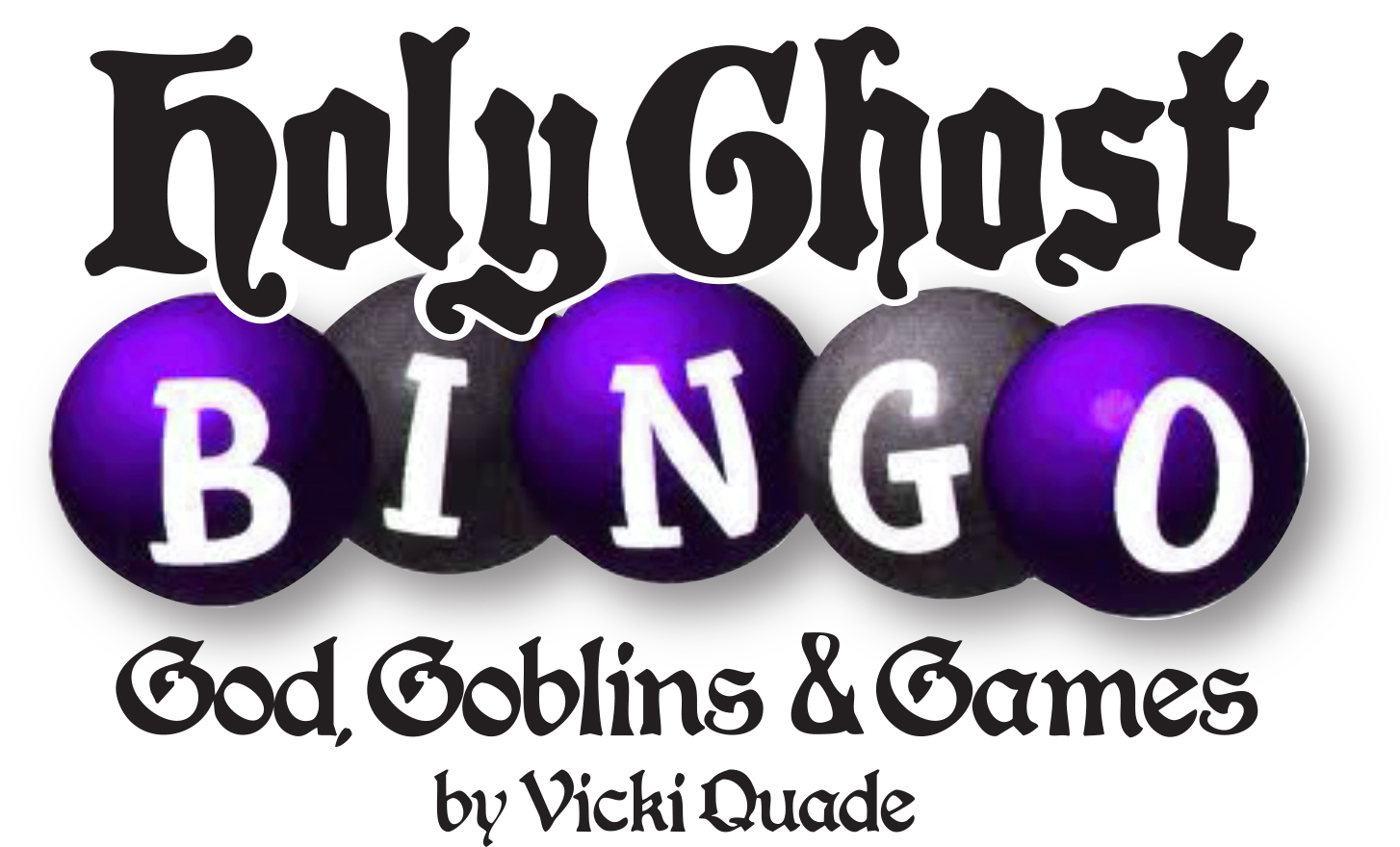 Holy Ghost Bingo: God, Goblins, & Games