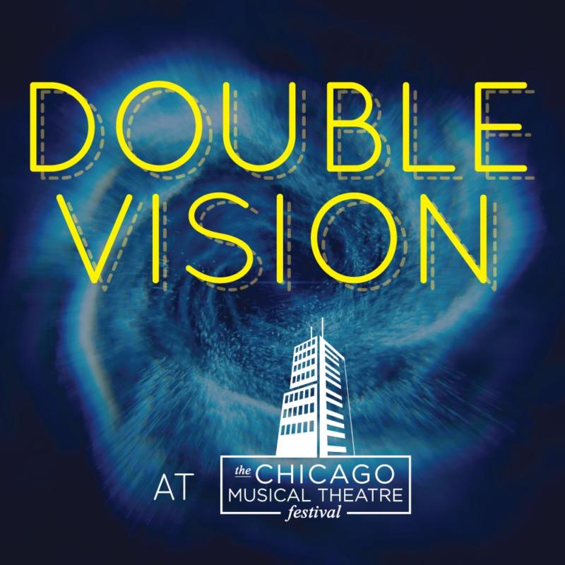 Double Vision at the Chicago Musical Theatre Festival 2020