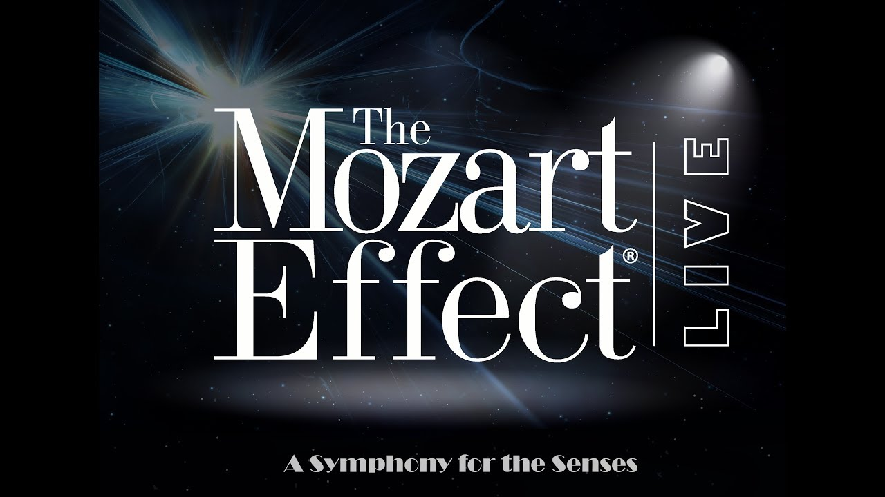 The Mozart Effect: Live! – A Symphony for the Senses