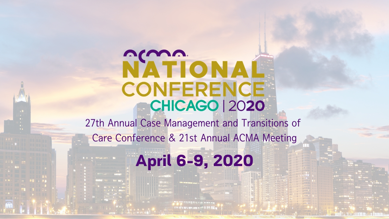 27th Annual National Case Management and Transitions of Care Conference & 21st Annual ACMA Meeting