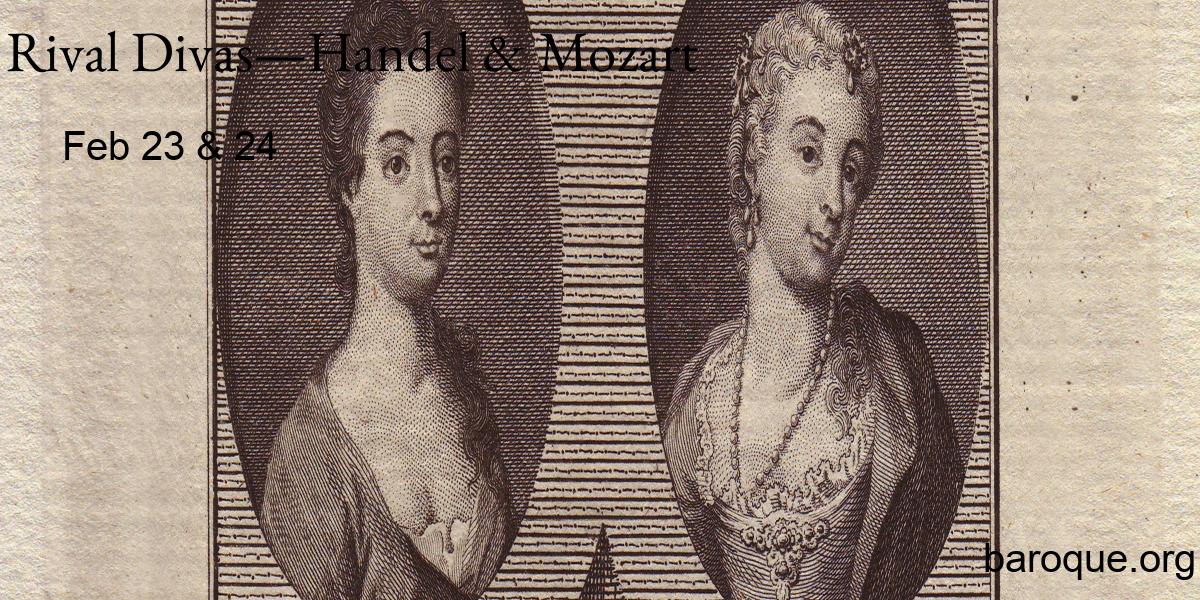 Music of the Baroque: Rival Divas—Handel & Mozart