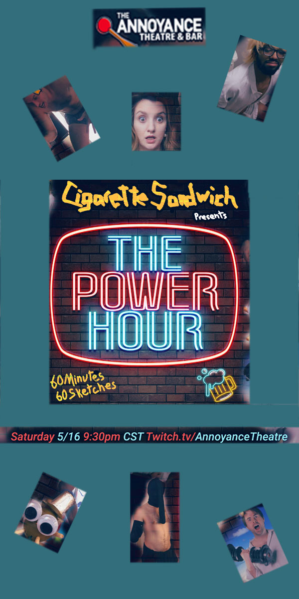 Cigarette Sandwich: Power Hour