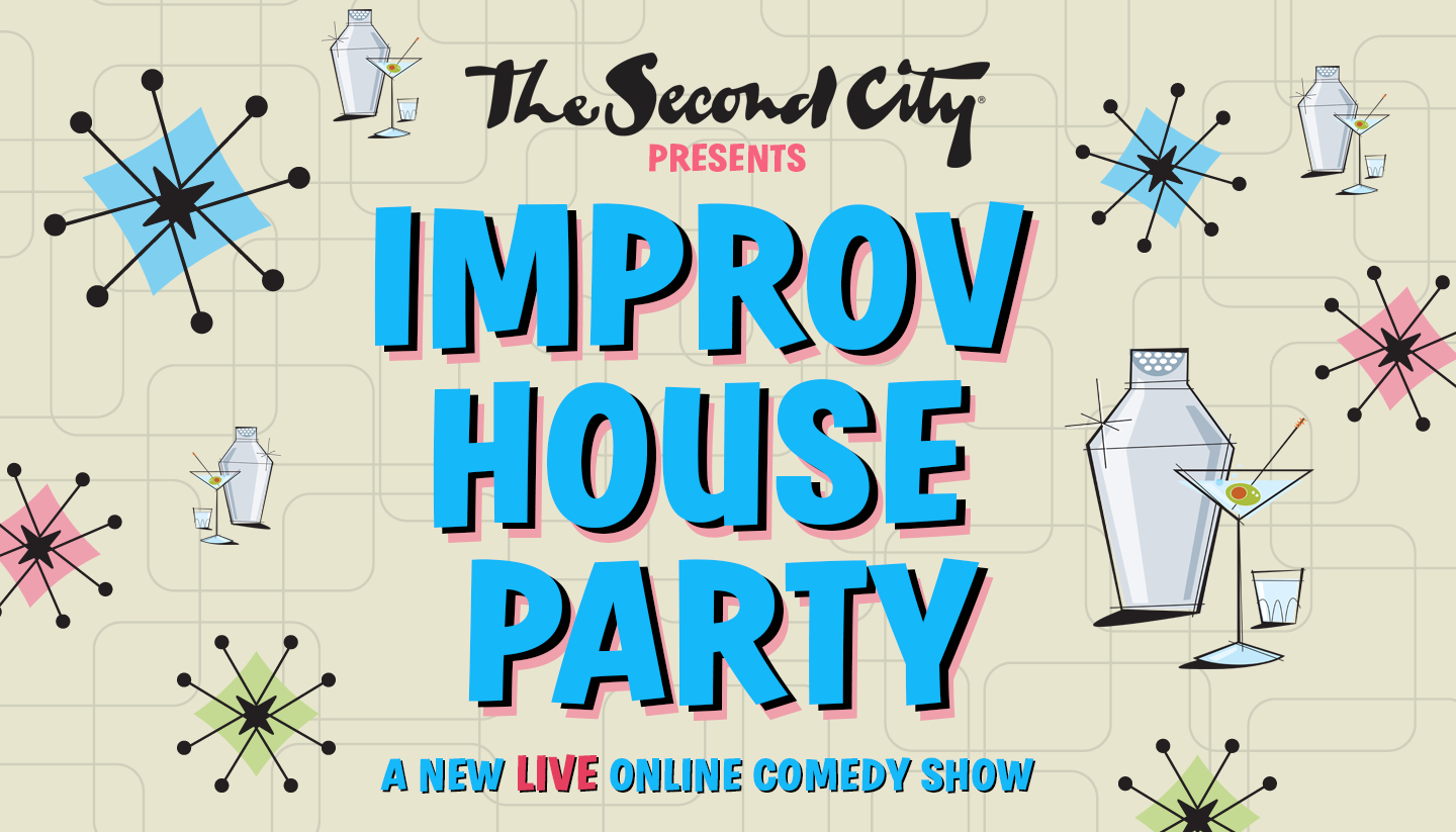 Second City's Improv House Party