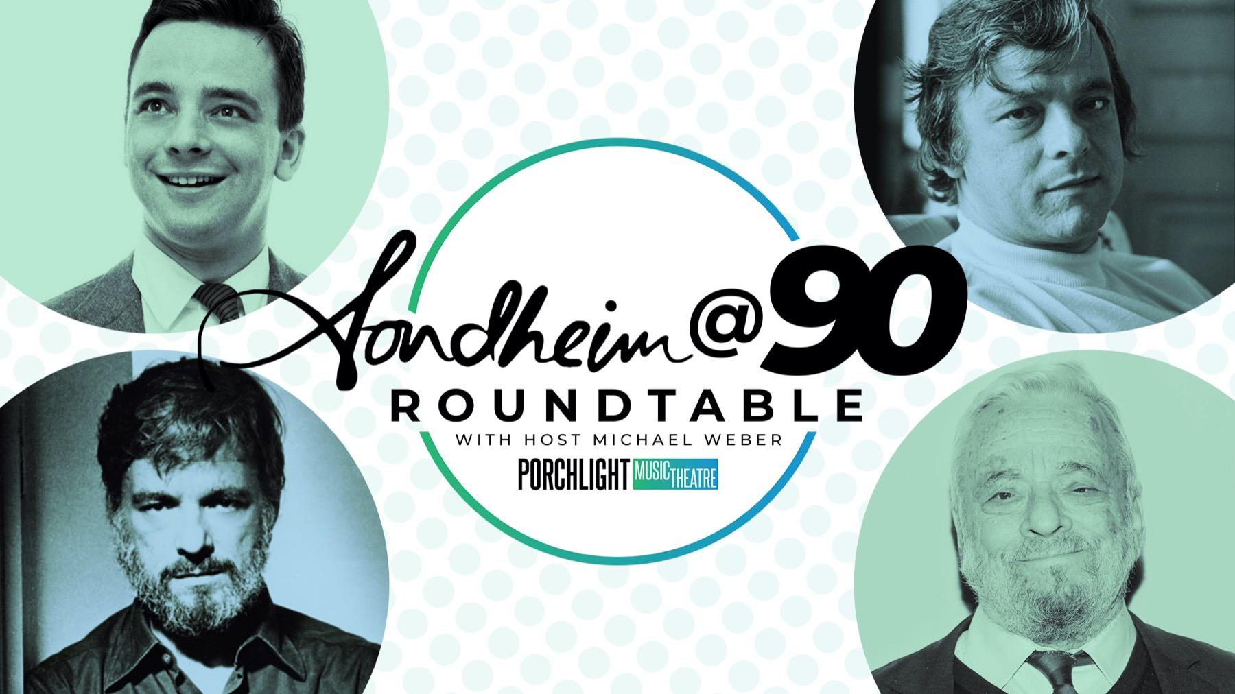 Porchlight Music Theatre's Sondheim @ 90 Roundtable