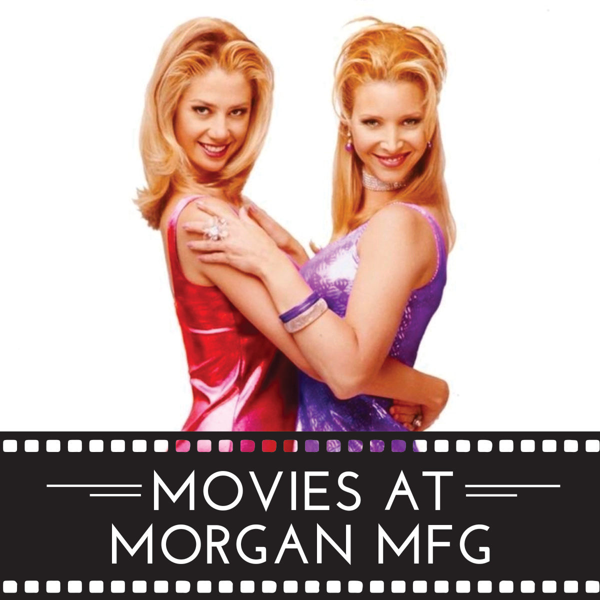 Movies at Morgan MFG – Romy and Michele's High School Reunion
