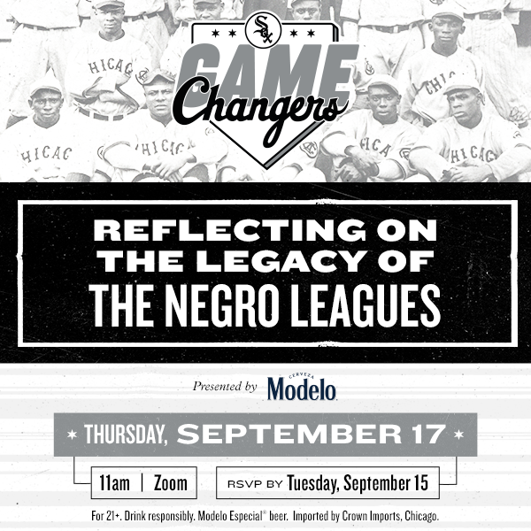 Chicago White Sox Game Changers: Reflecting on the Legacy of the Negro Leagues