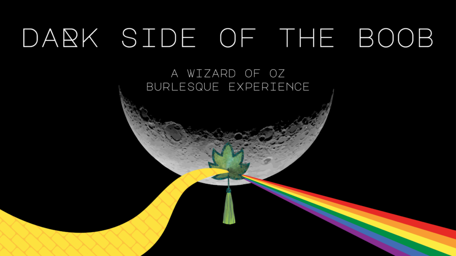 Dark Side of the Boob: A Wizard of Oz Burlesque Experience