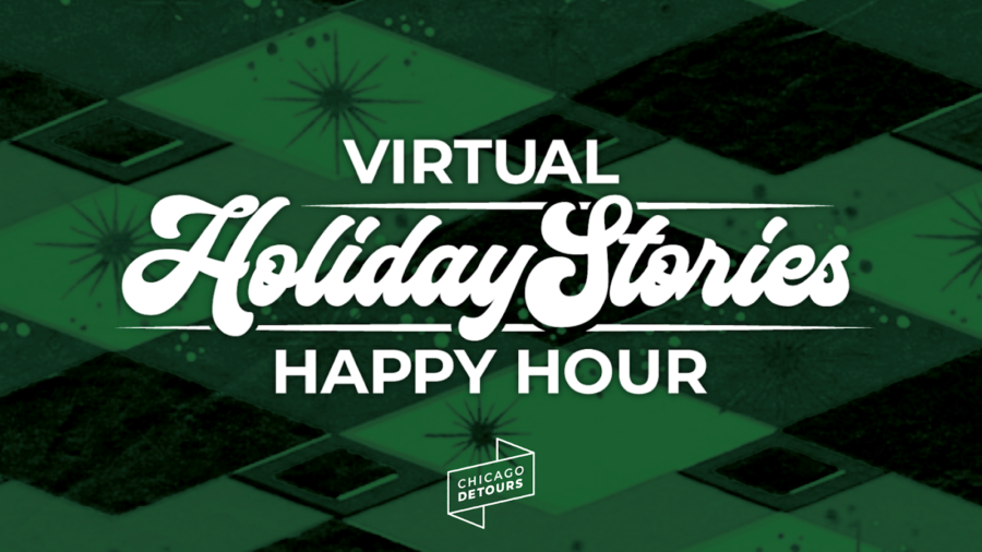 """Chicago Detours """"Virtual Holiday Stories Happy Hour"""""""