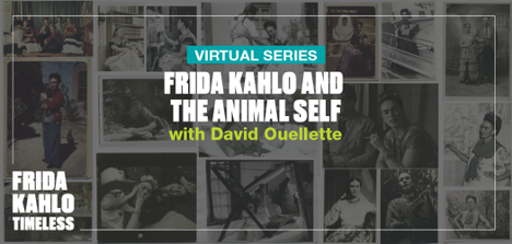 "David Ouellette, ""Frida Kahlo and the Animal Self"""