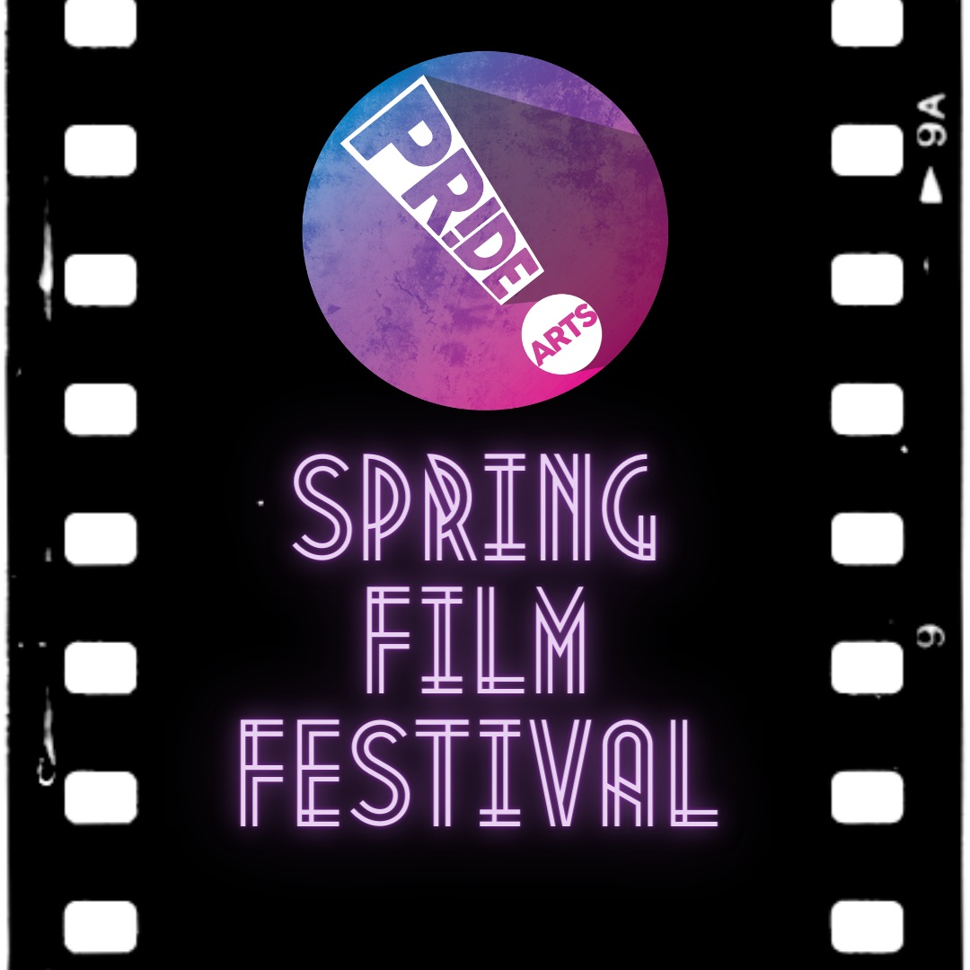 PrideArts Spring Film Festival
