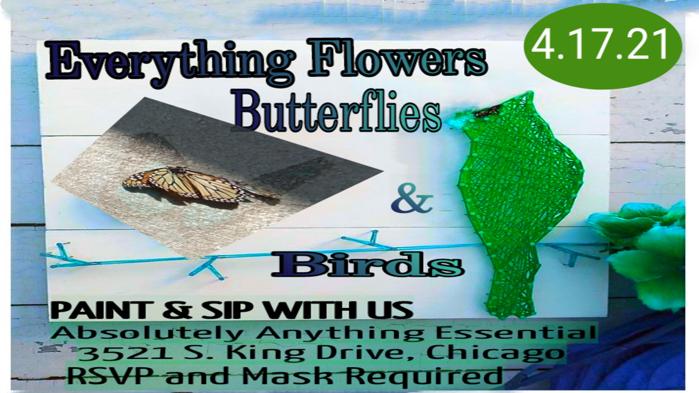 Chicago's everything flowers, butterflies and birds paint and sip