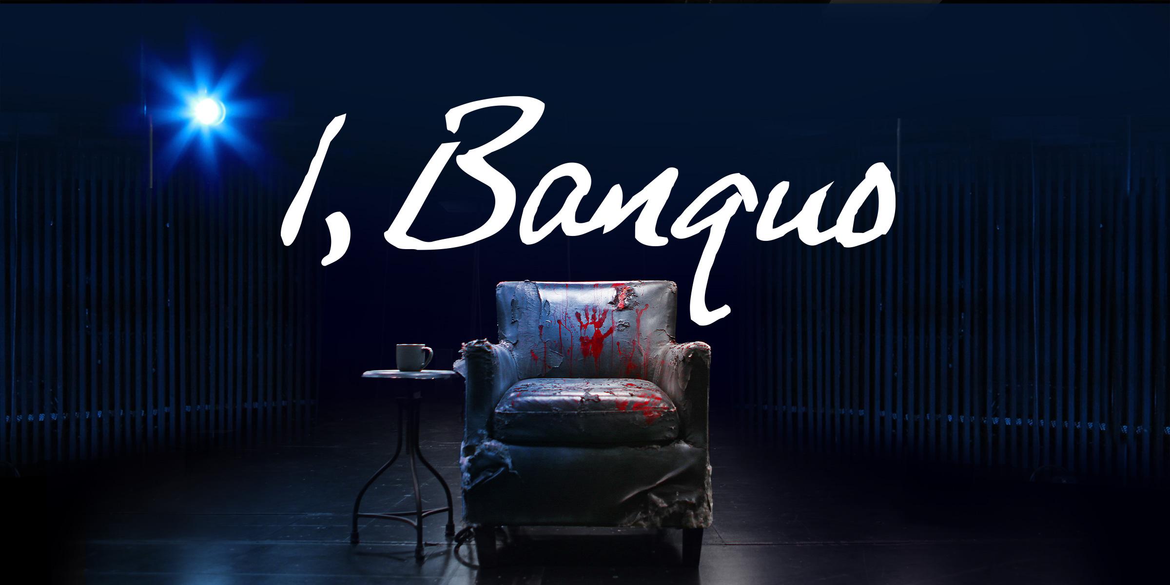 I, Banquo