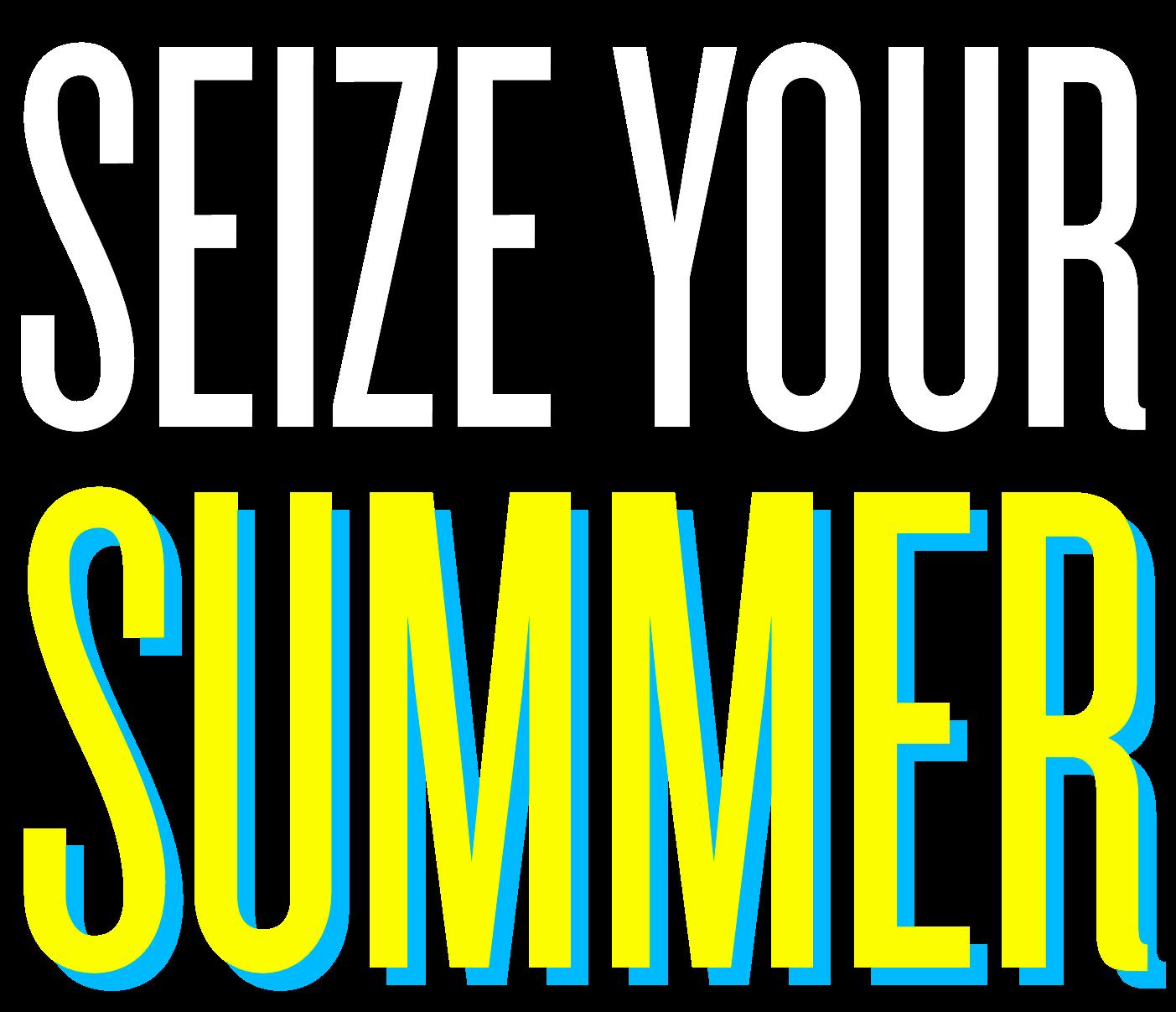 Seize Your Summer